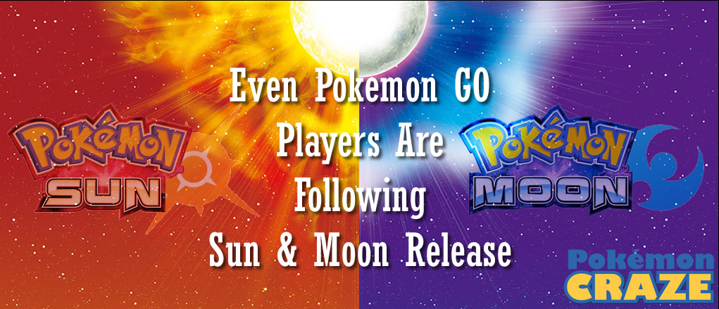 pokemon go players are following pokemon sun and moon release news