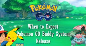 When to Expect Release of Pokémon GO Buddy System