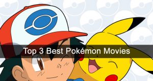 top-3-best-pokemon-movies