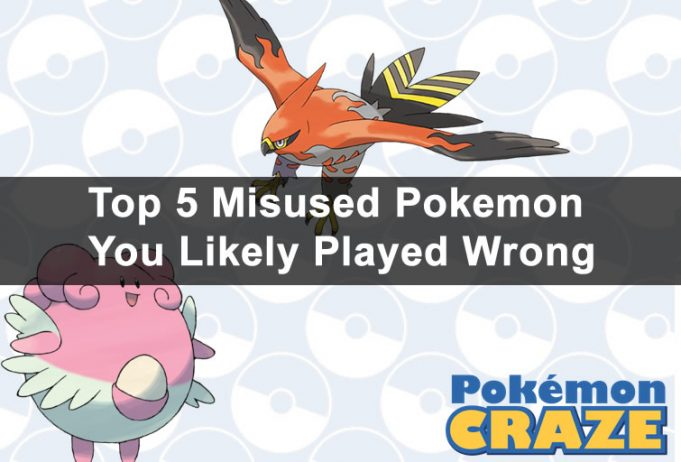 Top 5 Misused Pokemon You Likely Played Wrong