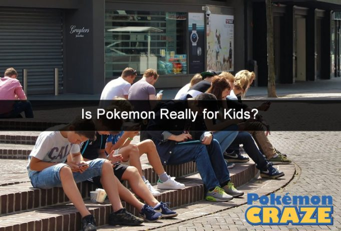 Is Pokemon Really for Kids