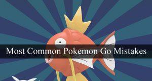 Most Common Pokemon Go Mistakes