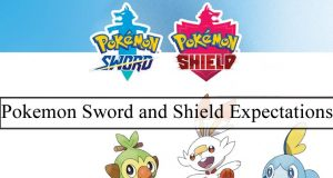 Pokemon Sword and Shield Expectations