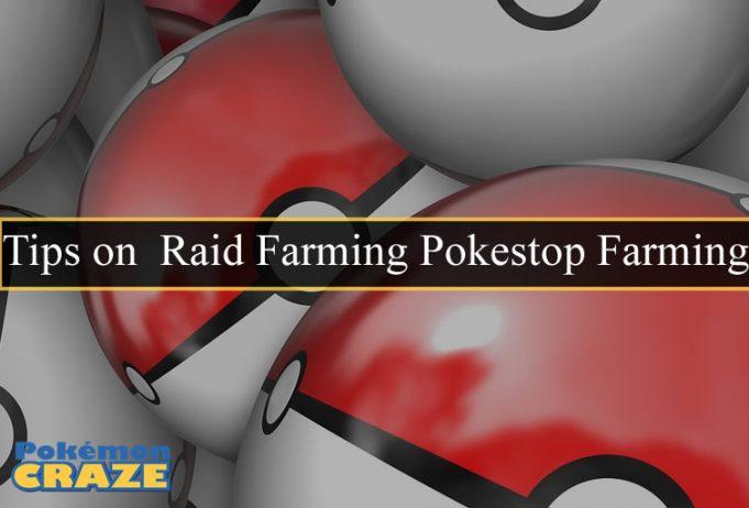 Tips on Raid Farming Pokestop Farming