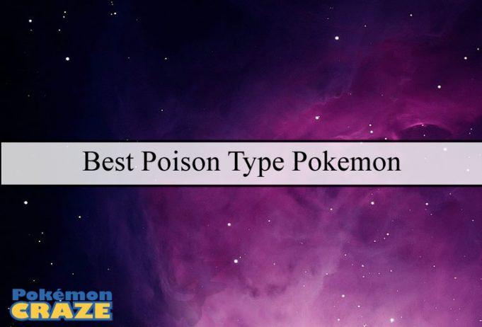 Best Poison Type Pokemon