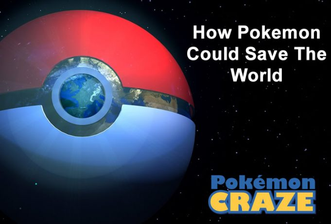 How Pokemon Could Save The World