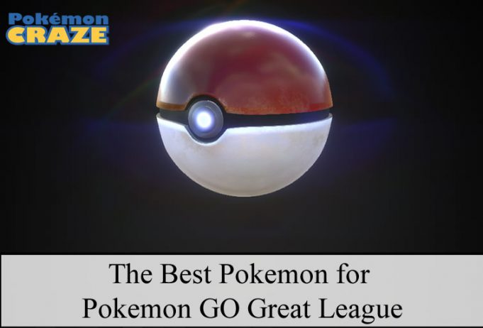 The Best Pokemon for Pokemon GO Great League